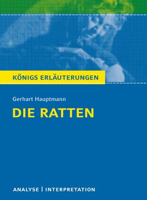 """Erläuterungen zu Gerhart Hauptmann, """"Die Ratten"""""""