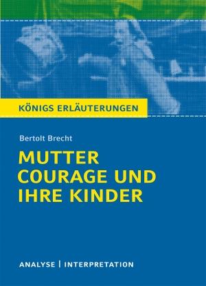 """Textanalyse und Interpretation zu Bertolt Brecht, """"Mutter Courage und ihre Kinder"""""""
