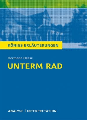 """Textanalyse und Interpretation zu Hermann Hesse, """"Unterm Rad"""""""