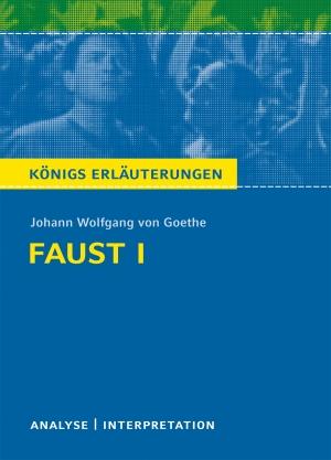 """Textanalyse und Interpretation zu Johann Wolfgang von Goethe, """"Faust I"""""""