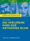 """Textanalyse und Interpretation zu Heinrich Böll, """"Die verlorene Ehre der Katharina Blum"""""""