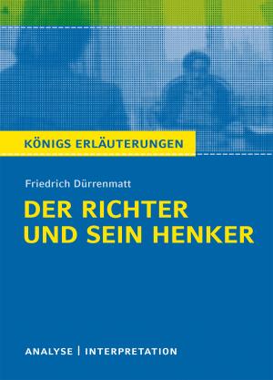 """Textanalyse und Interpretation zu Friedrich Dürrenmatt, """"Der Richter und sein Henker"""""""