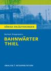 """Textanalyse und Interpretation zu Gerhart Hauptmann, """"Bahnwärter Thiel"""""""