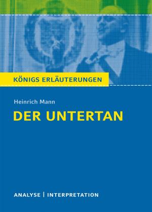 """Textanalyse und Interpretation zu Heinrich Mann, """"Der Untertan"""""""