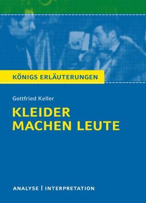 """Textanalyse und Interpretation zu Gottfried Keller, """"Kleider machen Leute"""""""