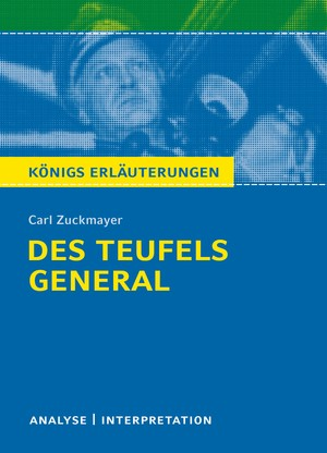 """Textanalyse und Interpretation zu Carl Zuckmayer, """"Des Teufels General"""""""
