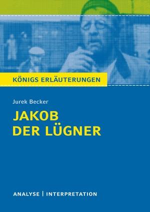 """Textanalyse und Interpretation zu Jurek Becker, """"Jakob, der Lügner"""""""
