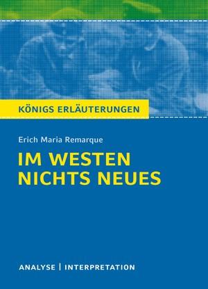 """Textanalyse und Interpretation zu Erich Maria Remarque, """"Im Westen nichts Neues"""""""
