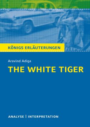 """Textanalyse und Interpretation zu Aravind Adiga, """"The White Tiger"""""""