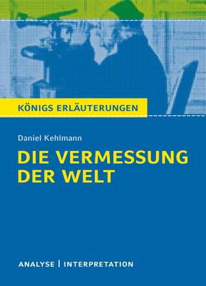 """Textanalyse und Interpretation zu Daniel Kehlmann, """"Die Vermessung der Welt"""""""