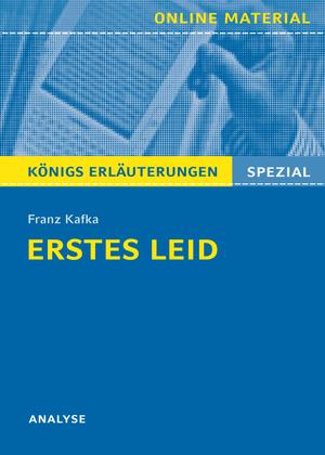 """Textanalyse und Interpretation zu Franz Kafka, """"Erstes Leid"""""""