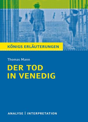 """Textanalyse und Interpretation zu Thomas Mann, """"Der Tod in Venedig"""""""