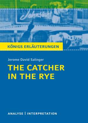 "Textanalyse und Interpretation zu Jerome David Salinger, ""The catcher in the rye"""