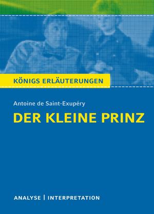 """Textanalyse und Interpretation zu Antoine de Saint-Exupéry """"Der kleine Prinz"""""""