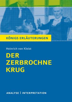"""Textanalyse und Interpretation zu Heinrich von Kleist, """"Der zerbrochne Krug"""""""