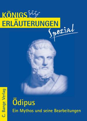 Ödipus - ein Mythos und seine Bearbeitungen