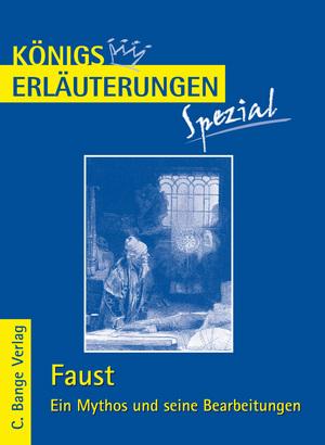 Faust - ein Mythos und seine Bearbeitungen