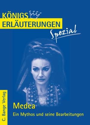 Medea - ein Mythos und seine Bearbeitungen