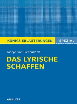 Erläuterungen zu Joseph von Eichendorff, das lyrische Schaffen
