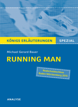 "Textanalyse und Interpretation zu Michael Gerard Bauer, ""Running Man"""