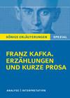"""Textanalyse und Interpretation zu Franz Kafka, """"Erzählungen und kurze Prosa"""""""