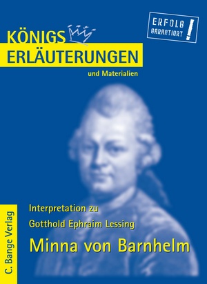 """Erläuterungen zu Gotthold Ephraim Lessing, """"Minna von Barnhelm"""""""