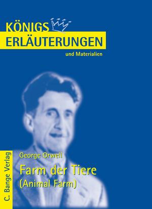 """Erläuterungen zu George Orwell, """"Farm der Tiere (Animal farm)"""""""