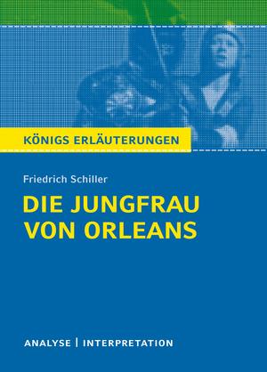 """Textanalyse und Interpretation zu Friedrich Schiller, """"Die Jungfrau von Orleans"""""""