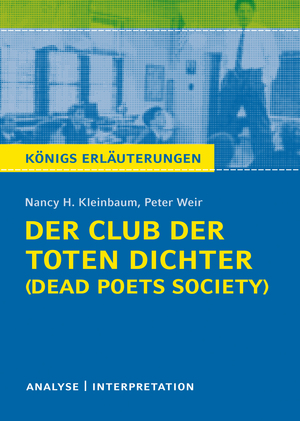 """Textanalyse und Interpretation zu zu Nancy H. Kleinbaum / Peter Weir, """"Der Club der toten Dichter"""" (Dead Poets Society)"""