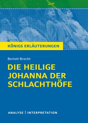 """Textanalyse und Interpretation zu Bertolt Brecht, """"Die heilige Johanna der Schlachthöfe"""""""