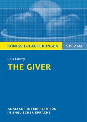 The Giver von Lois Lowry. Textanalyse und Interpretation. Königs Erläuterungen Spezial