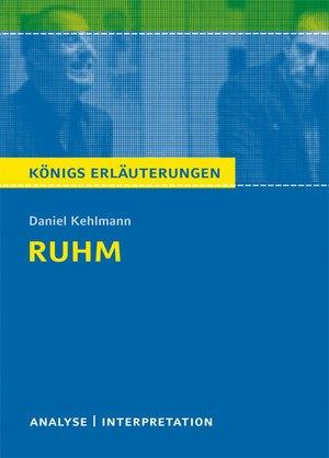 Ruhm von Daniel Kehlmann. Königs Erläuterungen.