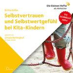 Selbstvertrauen und Selbstwertgefühl bei Kita-Kindern