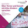 Über Terror und Gewalt mit Kita-Kindern sprechen