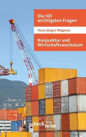 Die 101 wichtigsten Fragen - Konjunktur und Wirtschaftswachstum