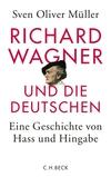 Richard Wagner und die Deutschen