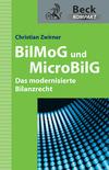 BilMoG und MicroBilG - das modernisierte Bilanzrecht
