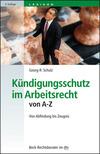 Vergrößerte Darstellung Cover: Kündigungsschutz im Arbeitsrecht von A-Z. Externe Website (neues Fenster)
