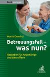Vergrößerte Darstellung Cover: Betreuungsfall - was nun?. Externe Website (neues Fenster)