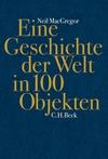 Eine Geschichte der Welt in 100 Objekten