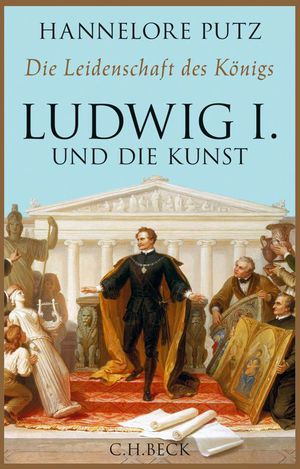 Ludwig I. und die Kunst