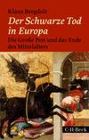 Vergrößerte Darstellung Cover: Der Schwarze Tod in Europa. Externe Website (neues Fenster)