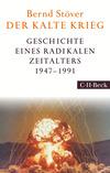 Vergrößerte Darstellung Cover: Der Kalte Krieg 1947-1991. Externe Website (neues Fenster)