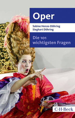 Die 101 wichtigsten Fragen - Oper