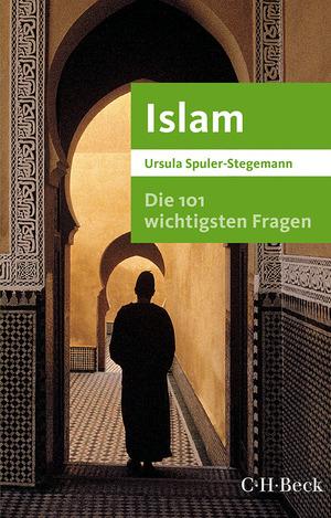Die 101 wichtigsten Fragen - Islam