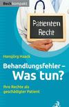 Behandlungsfehler - was tun?