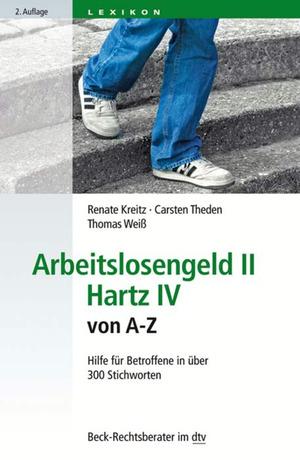 Arbeitslosengeld II - Hartz IV von A-Z