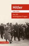 Die 101 wichtigsten Fragen: Hitler