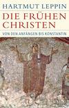 Vergrößerte Darstellung Cover: Die frühen Christen. Externe Website (neues Fenster)