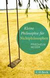 Kleine Philosophie für Nichtphilosophen
